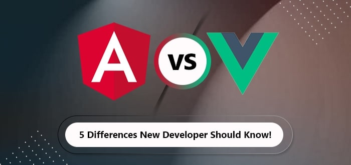 Angular vs Vue: 5 Differences New Developers Should Know!